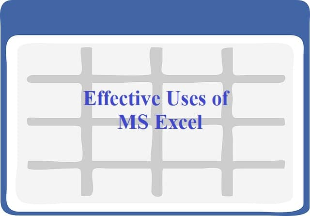 Effective uses of MS Excel at workplace