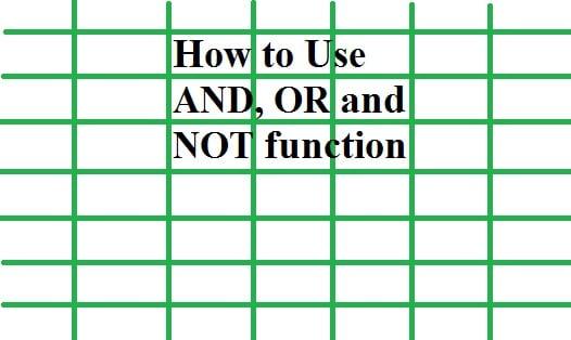 How to use AND, OR and NOT Functions in MS Excel