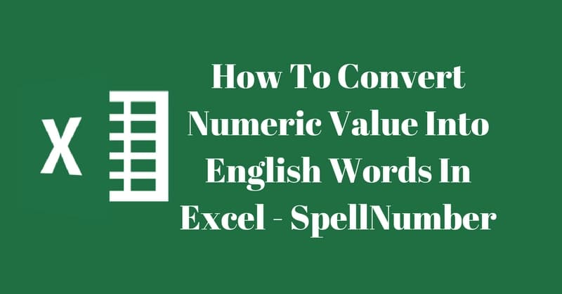 How To Convert Numeric Value Into English Words In Excel – SpellNumber