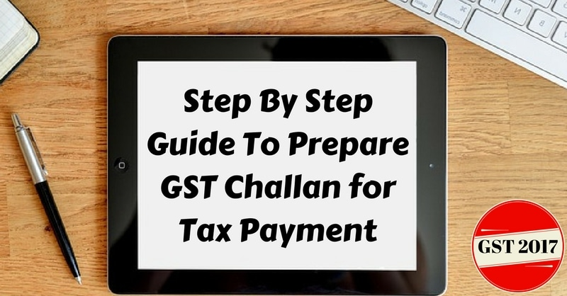 How To Prepare GST Challan for Tax Payment?