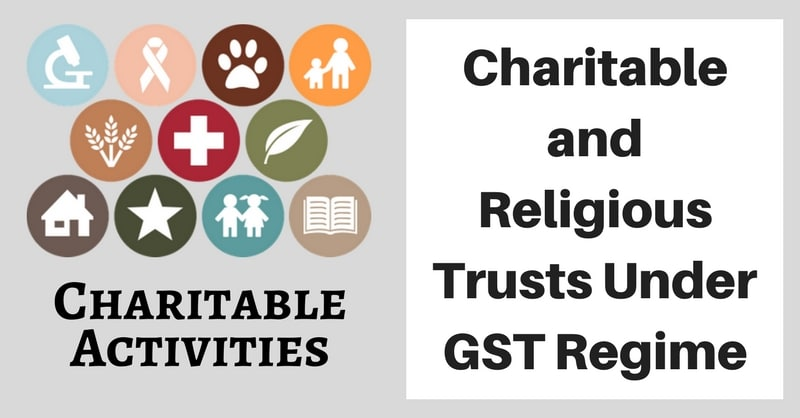 Charitable And Religious Trusts Under GST Regime