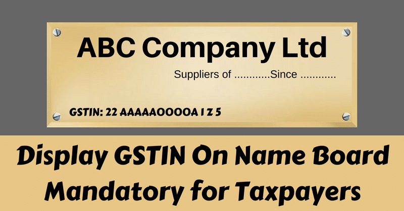 Display GSTIN On Name Board Mandatory for Taxpayers