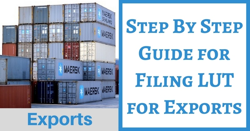 Step By Step Guide To File LUT For Exports Without IGST