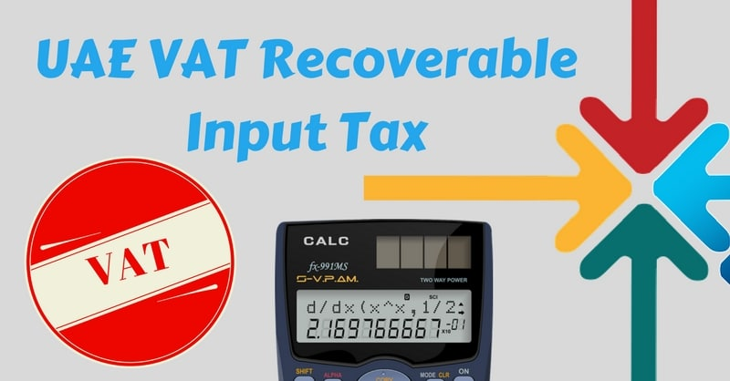 Understanding UAE VAT Recoverable Input Tax