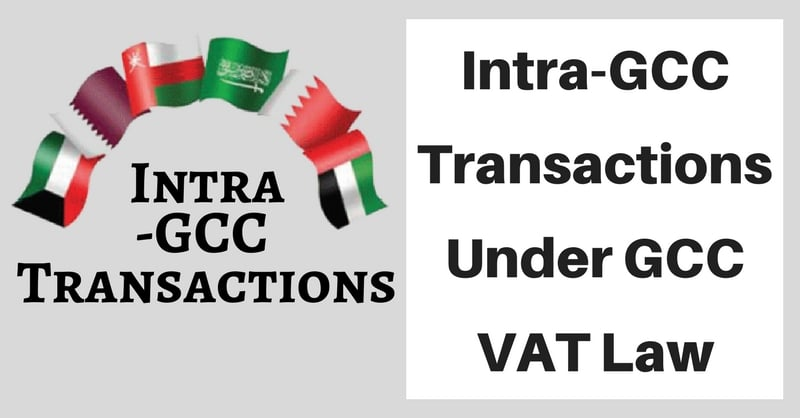 Intra-GCC Transactions Under GCC VAT Law