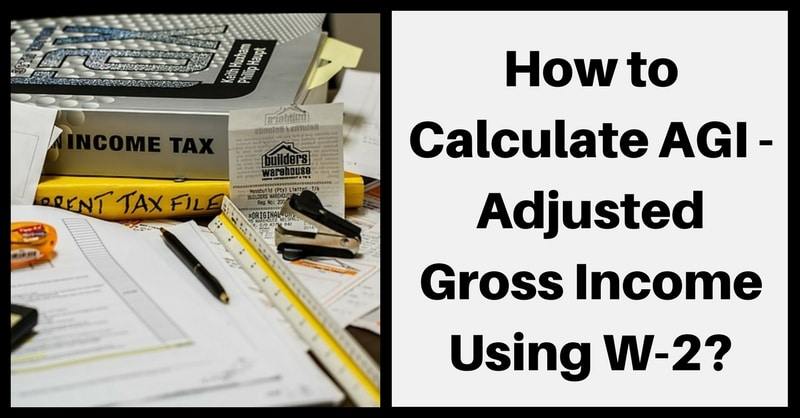 AGI - Adjusted Gross Income Using W-2