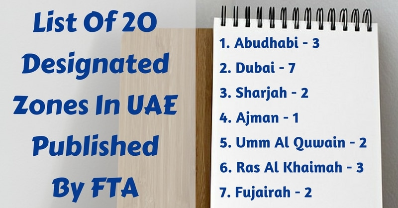 List Of 20 Designated Zones In UAE Published By FTA