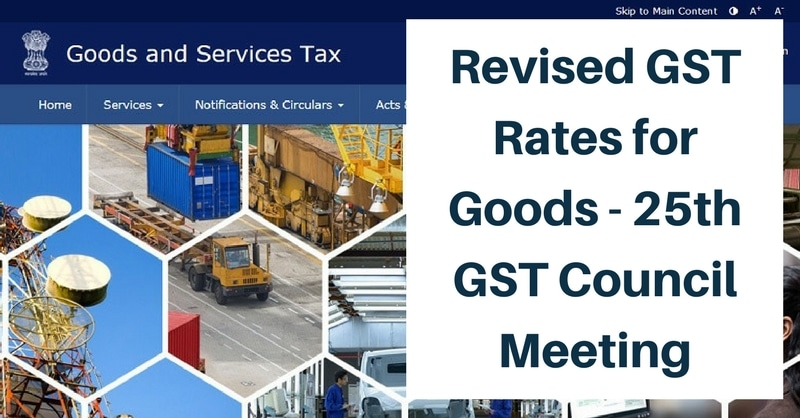 Revised GST Rates for Goods – 25th GST Council Meeting