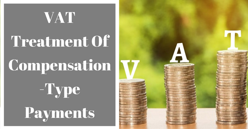 VAT Treatment Of Compensation-Type Payments