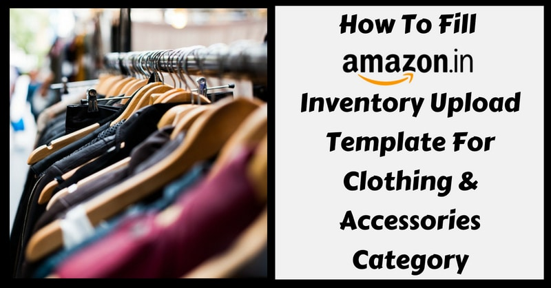 Amazon Template in Excel For Clothing & Accessories