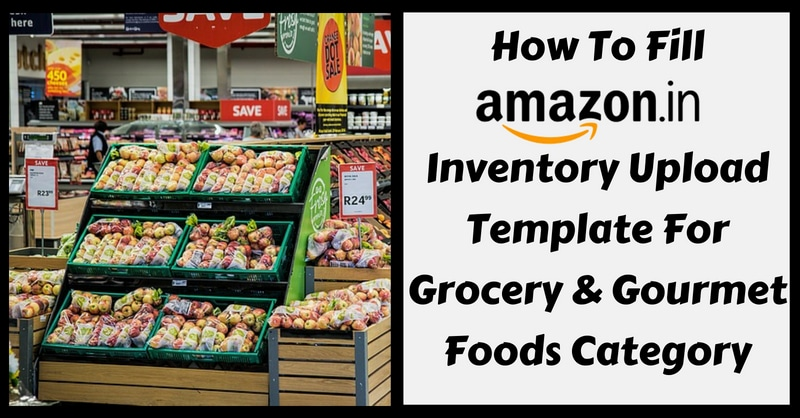 Amazon Template in Excel For Grocery & Gourmet Foods