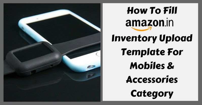 Amazon Template in Excel For Mobiles & Accessories