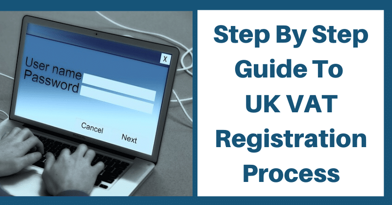 Step By Step Guide TO UK VAT Registration Process